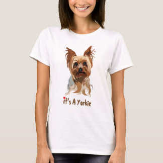 Pièce en t de chien : C'est un Yorkie T-shirt