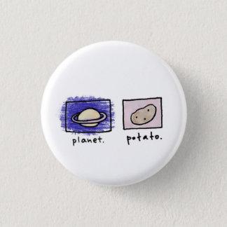planète + pomme de terre badge rond 2,50 cm