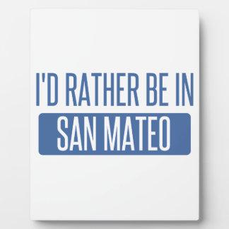 Plaque Photo Je serais plutôt dans San Mateo