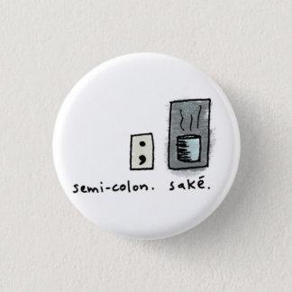 point-virgule + saké badge rond 2,50 cm