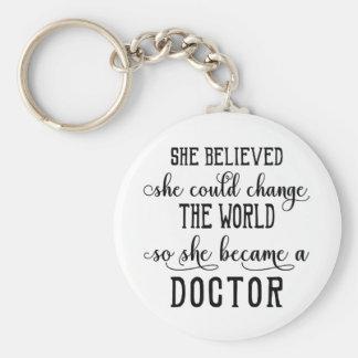 Porte-clés Elle a cru qu'elle pourrait changer le docteur du
