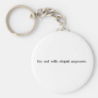 Porte-clés Je ne suis pas avec stupide plus