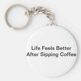 Porte-clés La vie se sent meilleure après avoir siroté le