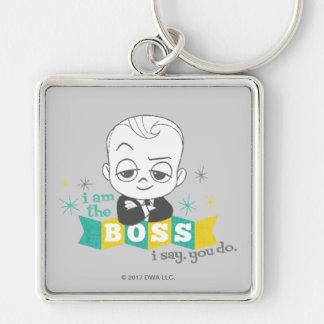 Porte-clés Le bébé de patron | je suis le patron. Je dis.