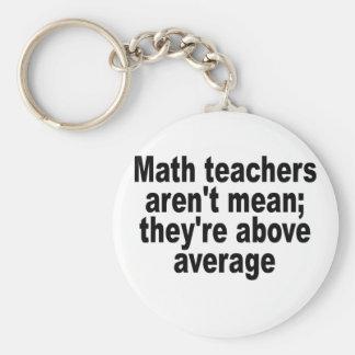Porte-clés Les professeurs de maths ne sont pas moyens ; ils