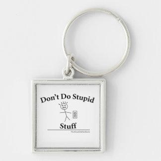 Porte-clés Ne faites pas le porte - clé stupide de prime de