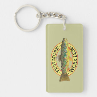 Porte-clés PÊCHEZ PLUS - TRAVAIL MOINS de pêcheur de truite