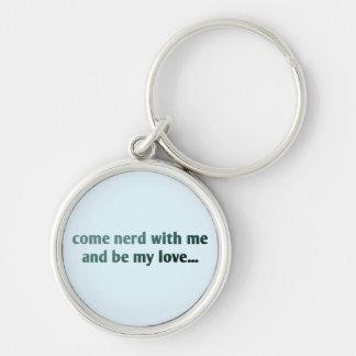 Porte-clés Venez le ballot avec moi et soyez mon amour…