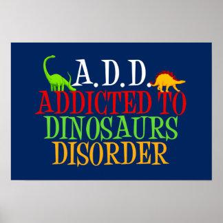 Poster A.D.D. Dépendant au désordre de dinosaures