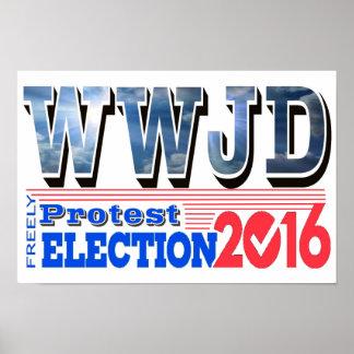 Poster Affiche de l'élection 2016 WWJD de PROTESTATION