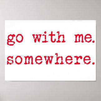 Poster Allez avec moi. Quelque part. Affiche romantique