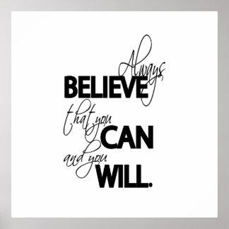 Poster Croyez toujours que vous pouvez et vous allez le