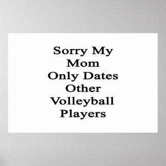 Poster Désolé ma maman date seulement d'autres joueurs de