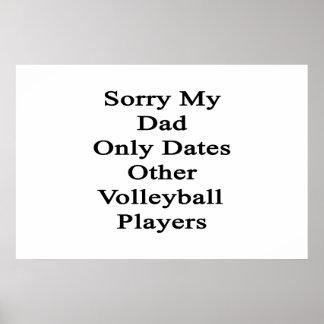 Poster Désolé mon papa date seulement d'autres joueurs de
