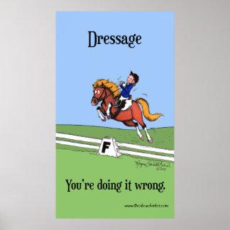Poster Dressage : Vous le faites affiche fausse