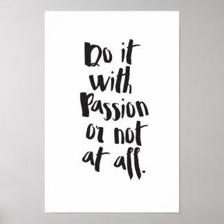 """Poster """"Faites-le avec passion ou pas du tout"""" citation"""