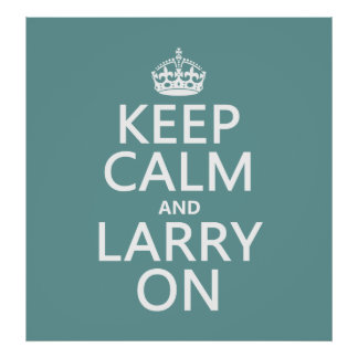 Poster Gardez le calme et le Larry sur (toute couleur)