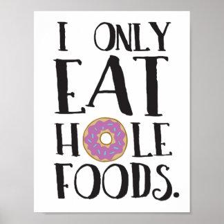 Poster Je mange seulement l'humour de nourriture de