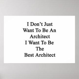 Poster Je ne veux pas simplement être un architecte que