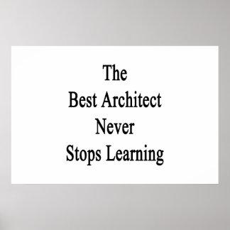 Poster Le meilleur architecte ne cesse jamais l'étude