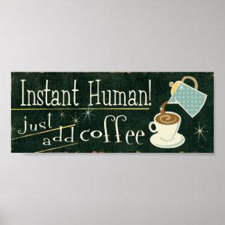 Poster L'humain instantané | ajoutent juste le café