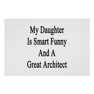 Poster Ma fille est drôle futé et une grande architecte