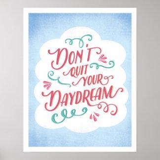 Poster Ne stoppez pas votre affiche de rêverie