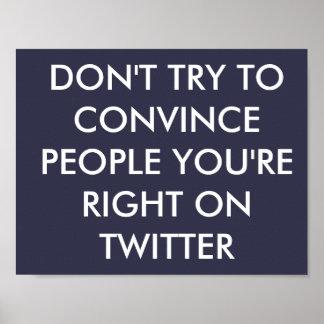 Poster N'essayez pas de convaincre des personnes que vous