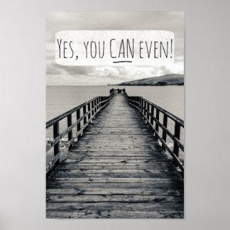 Poster Oui vous pouvez même citation de motivation drôle