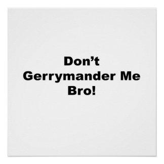Poster Pas gerrymander me protestation de Bro
