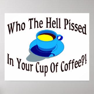 Poster Pissé en votre café