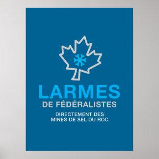 Poster Québec Patriote Larmes de Fédéraliste Humour PQ