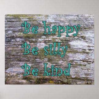"""Poster """"Soyez heureux, soit idiot, soit aimable """""""