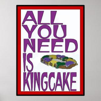 Poster Tout que vous avez besoin est Kingcake