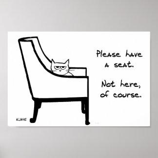 Poster Toutes les chaises appartiennent au chat - affiche