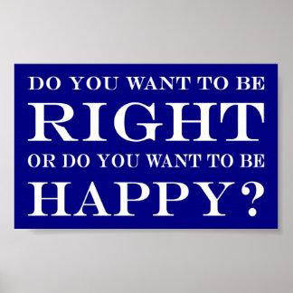Poster Voulez-vous avoir raison ou heureux ? 013
