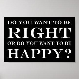 Poster Voulez-vous avoir raison ou heureux ? 024