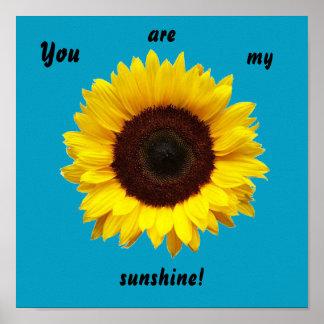 Poster Vous êtes mon soleil ! Affiche de tournesol