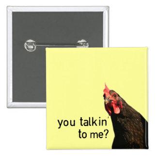 Poulet drôle d attitude - vous talkin à moi badge