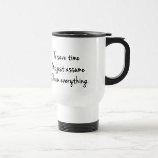 Pour épargner le temps… Je sais tout tasse drôle