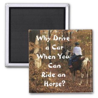 Pourquoi conduisez une voiture ? magnet carré