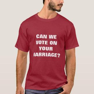 POUVONS-NOUS VOTER SUR VOTRE MARIAGE ? - Customisé T-shirt