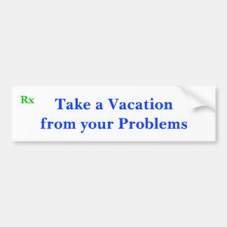Prenez des vacances de vos problèmes, Rx Autocollant De Voiture