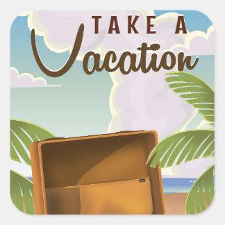 Prenez une affiche vintage de voyage de vacances sticker carré
