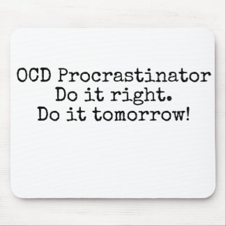 Procrastinator d'OCD - tapis de souris drôle