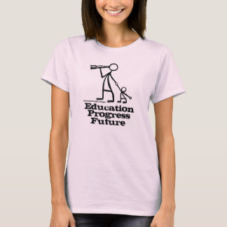 Progrès, éducation, futur T-shirt