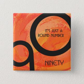 Quatre-vingt-dixième anniversaire de décennie badge carré 5 cm