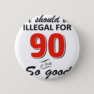 Quatre-vingt-dixième conceptions an drôles badge rond 5 cm