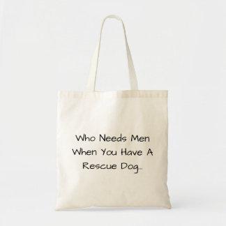 Qui a besoin d'hommes quand vous avez un chien de tote bag