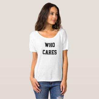Qui s'inquiète t-shirt